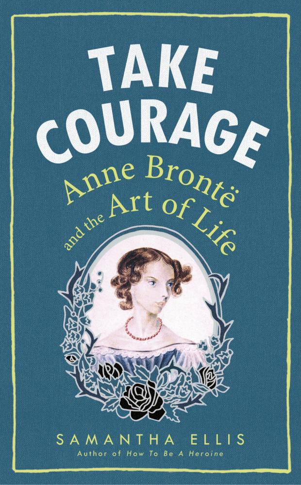 take-courage-anne-bronte-samantha-ellis